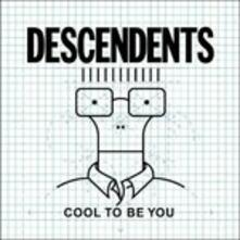 Cool to be you - CD Audio di Descendents