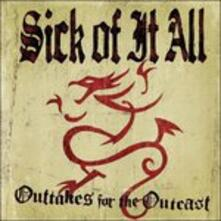 Outtakes for the Outcast - CD Audio di Sick of it All