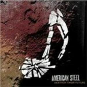 Destroy Your Future - Vinile LP di American Steel