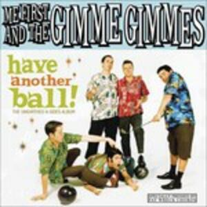 Have Another Ball! - Vinile LP di Me First and the Gimme Gimmes