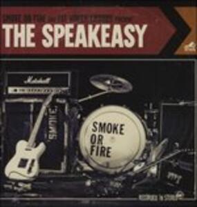 Speakeasy - Vinile LP di Smoke or Fire