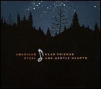 Dear Friends and Gentle Hearts - Vinile LP di American Steel