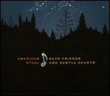 Dear Friends and Gentle Hearts - CD Audio di American Steel