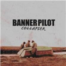 Collapser - Vinile LP di Banner Pilot