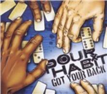 Got Your Back - CD Audio di Pour Habit