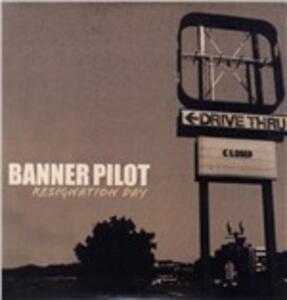 Resignation Day - Vinile LP di Banner Pilot