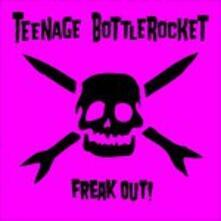 Freak Out - Vinile LP di Teenage Bottlerocket