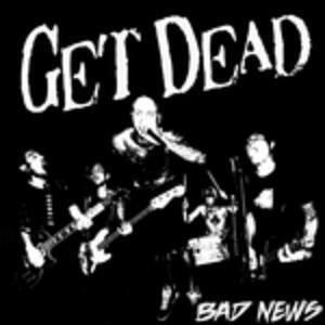 Bad News - Vinile LP di Get Dead