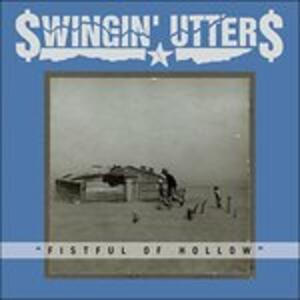 Fistful of Hollow - Vinile LP di Swingin' Utters