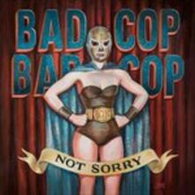 Not Sorry - Vinile LP di Bad Cop / Bad Cop