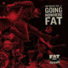 Going Nowhere Fat - Vinile LP