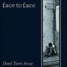 Don't Turn Away - Vinile LP di Face to Face