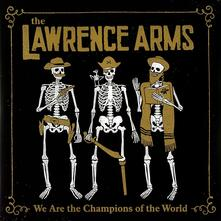 We Are the Champions of the World - Vinile LP di Lawrence Arms