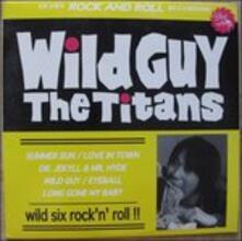 Wild Guy - Vinile 10'' di Titans