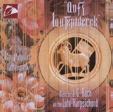 Aufs Lautenwerck - CD Audio di Johann Sebastian Bach
