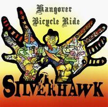 Hangover Bicycle Ride - CD Audio di Silverhawk