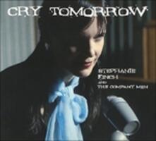 Cry Tomorrow - CD Audio di Stephanie Finch