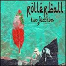 Two Feathers - CD Audio + DVD di Rollerball