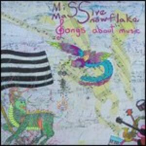 Songs About Music - Vinile LP di Miss Massive Snowflake