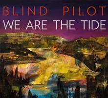 We Are the Tide - Vinile LP di Blind Pilot