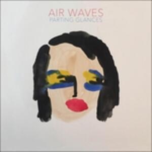 Parting Glances - Vinile LP di Air Waves