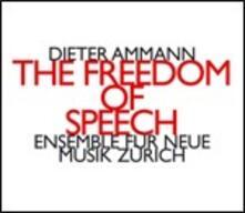 The Freedom of Speech - CD Audio di Dieter Ammann