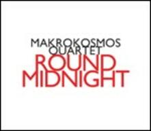 Makrokosmos - Round Midnight - CD Audio di Makrokosmos Quartet