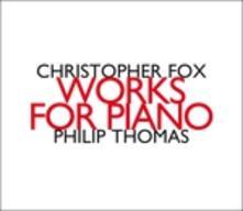 Opere per pianoforte - CD Audio di Christopher Fox
