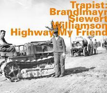 Highway My Friend - CD Audio di Trapist