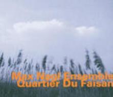 Quartier du Faisan - CD Audio di Max Nagl