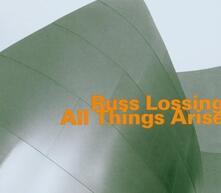 All Things Arise - CD Audio di Russ Lossing