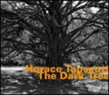 The Dark Tree - CD Audio di Horace Tapscott