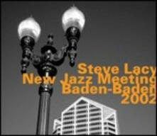 New Jazz Meeting Baden Baden 2002 - CD Audio di Steve Lacy
