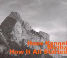 How it All Started - CD Audio di Hans Kennel