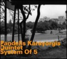 System of 5 - CD Audio di Pandelis Karayorgis