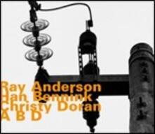 A B D - CD Audio di Ray Anderson