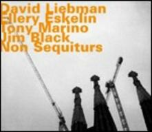 Non Sequiturs - CD Audio di David Liebman