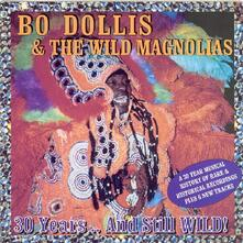 30 Years...and Still Wild! - CD Audio di Bo Dollis,Wild Magnolias