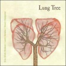 Lung Tree - CD Audio di Lesli Dalaba,Stuart Dempster,Eric Glick Rieman