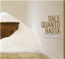 Sale quanto basta - CD Audio di Paolo Angeli