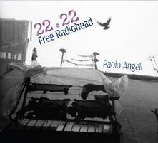 22.22 Free Radiohead - CD Audio di Paolo Angeli