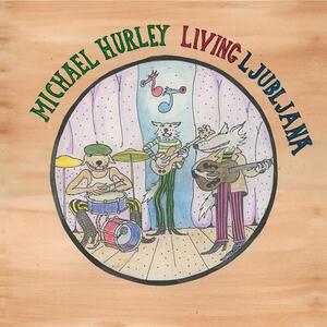 Living Ljubljana - Vinile LP di Michael Hurley