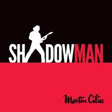 Shadowman - CD Audio di Martin Cilia