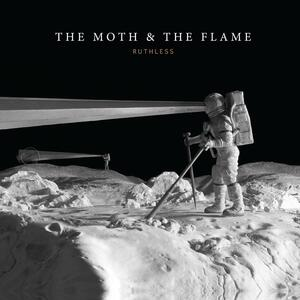 Ruthless - Vinile LP di Moth & the Flame