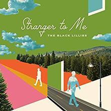 Stranger to Me - Vinile LP di Black Lillies