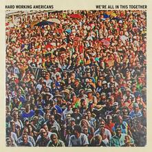 We're All in This Together - CD Audio di Hard Working Americans