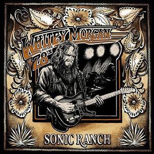Sonic Ranch - Vinile LP di Whitey Morgan