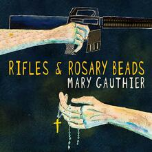 Rifles & Rosary Beads - CD Audio di Mary Gauthier