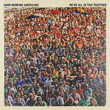 We're All in This Together - Vinile LP di Hard Working Americans