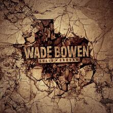 Solid Ground - CD Audio di Wade Bowen